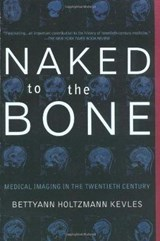 Naked to the Bone | Bettyann Kevles |