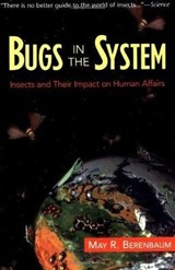 Bugs in the System | May R. Berenbaum |