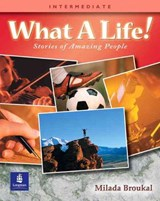 What a Life! Stories of Amazing People 3 (Intermediate) | Milada Broukal |