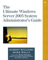 The Ultimate Windows Server 2003 System Administrator's Guide | Robert G. Williams; Mark Walla |
