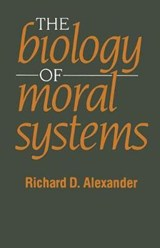 The Biology of Moral Systems | Richard D. Alexander |