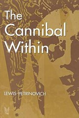 The Cannibal Within | Lewis Petrinovich |