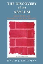 The Discovery of the Asylum | David J. Rothman |