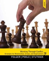 Working Through Conflict | Folger, Joseph P.; Poole, Marshall Scott; Stutman, Randall K. |