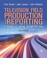 Television Field Production and Reporting | Fred Shook |