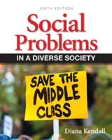 Social Problems in a Diverse Society | Diane Kendall |