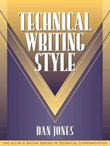 Technical Writing Style (Part of the Allyn & Bacon Series in Technical Communication) | Dan Jones |