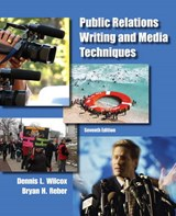Public Relations Writing and Media Techniques | Wilcox, Dennis L. ; Reber, Bryan H. |