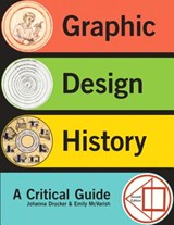 Graphic Design History | Drucker, Johanna ; McVarish, Emily |