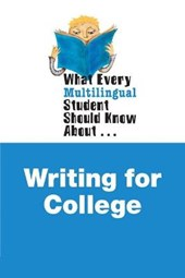 What Every Multilingual Student Should Know About Writing for College