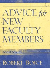 Advice for New Faculty Members | Nimus, Nihil ; Boice, Robert |