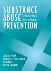 Substance Abuse Prevention | Gabrielsen, Kristen Reed ; Luna, Nora ; Grothaus, Denise & Julie A. Hogan |