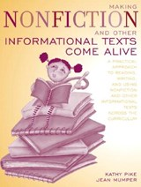 Making Non-Fiction and Other Informational Texts Come Alive | Pike, Kathy ; Mumper, Jean |