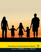 Parenting In Contemporary Society | Turner, Pauline H. ; Welch, Kelly J. |