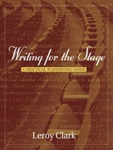 WRiting for the Stage | Leroy Clark |