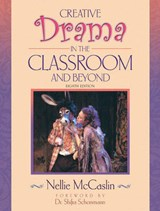 Creative Drama in the Classroom and Beyond | Nellie McCaslin |