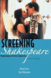 Screening Shakespeare | Greer, Michael ; Widdicombe, Toby |