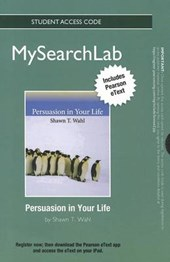 Mysearchlab with Pearson Etext -- Standalone Access Card -- For Persuasion in Your Life | Shawn T. Wahl |