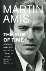 Rub of Time | Martin Amis |