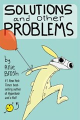 Solutions and Other Problems | Allie Brosh |
