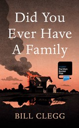 Did You Ever Have a Family | Bill Clegg |