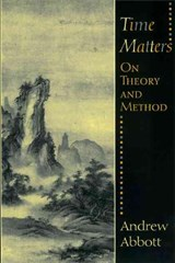 Time Matters - On Theory & Method | Andrew Abbott |