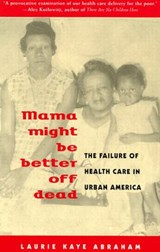 Mama Might Be Better Off Dead | Laurie Kaye Abraham |