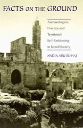Facts on the Ground - Archeological Practice & Territorial Seld-Fashion ing in Israeli Society
