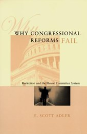 Why Congressional Reforms Fail - Reelection & the House Committee System