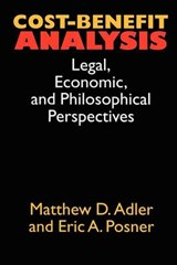 Cost-Benefit Analysis - Legal, Economic & Philosophical Perspectives | Matthew D Adler |