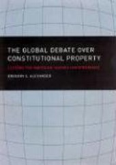 The Global Debate over Constitutional Property | Gregory S. Alexander |
