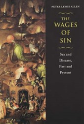 The Wages of Sin - Sex, & Disease, Past & Present | Peter Lewis Allen |