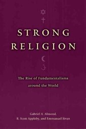 Strong Religion - The Rise of Fundamentalisms around the World