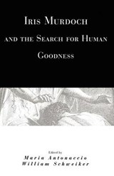 Iris Murdoch and the Search for Human Goodness | auteur onbekend |