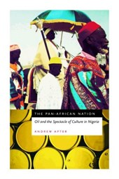 The Pan-African Nation - Oil and the Spectacle of Culture in Nigeria