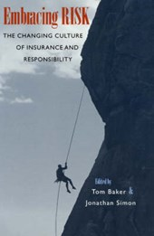 Embracing Risk - The Changing Culture of Insurance & Responsibility | Tom Baker |