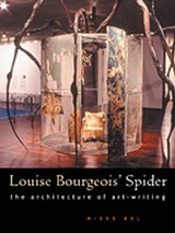 Louise Bourgeois' Spider - The Architecture of Art -Writing | Mieke Bal |
