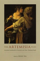 The Artemisia Files - Artemisia Gentileschi for Feminists and Other Thinking People