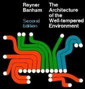 Architecture of the Well-Tempered Environment | Banham |