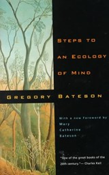 Steps to an Ecology - Collected Essays in Anthropology, Psychiatry, Evolution & Epistemology | Gregory Bateson |
