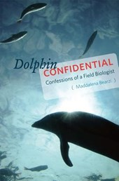 Dolphin Confidential - Confessions of a Field Biologist