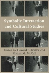 Symbolic Interaction & Cultural Studies | Becker |