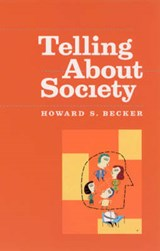 Telling About Society | Howard S Becker |