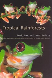 Tropical Rainforests - Past, Present and Future