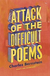 Attack of the Difficult Poems - Essays and Inventions | Charles Bernstein |