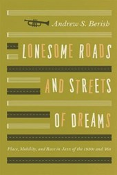 Lonesome Roads and Streets of Dreams - Place, Mobility and Race in Jazz of the 1930s and '40s