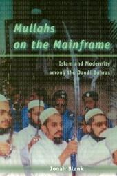 Mullahs on the Mainframe - Islam & Modernity Among the Daudi Bohras
