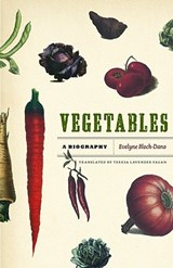 Vegetables - A Biography | Evelyne Bloch-Dano |