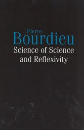 Science of Science and Reflexivity | Pierre Bourdieu |