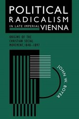 Political Radicalism in Late Imperial Vienna | Boyer |